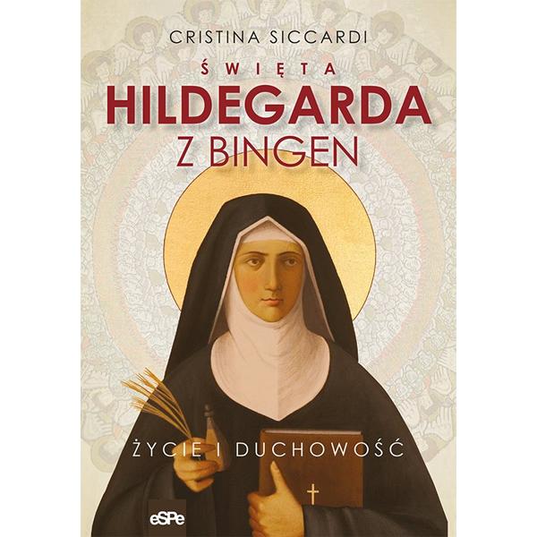 Święta Hildegarda z Bingen. Życie i duchowość, 9788382010343