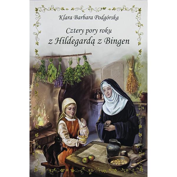 Cztery pory roku z Hildegardą z Bingen, 9788381013048