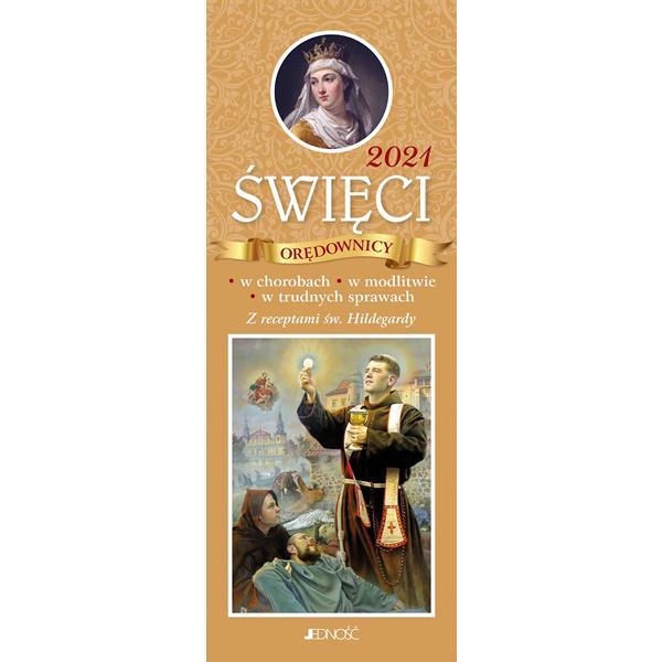 Kalendarz 2021. Święci orędownicy w chorobach, w modlitwie, w trudnych sprawach. Z receptami św. Hildegardy., 9788381444361